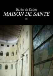 Okładka książki Maison de Sante nr 1 Darko de Cades