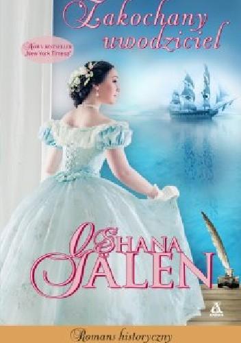 Okładka książki Zakochany uwodziciel Shana Galen
