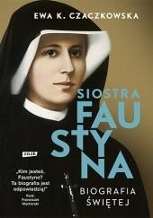 Okładka książki Siostra Faustyna. Biografia świętej (2020)