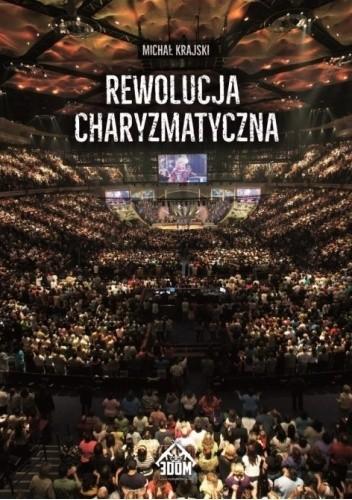 Okładka książki Rewolucja charyzmatyczna Michał Krajski