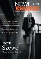 Okładka książki Nowe Książki nr 12 / 2019 Piotr Szewc,Jan Gondowicz,Adam Poprawa,Małgorzata Borczak,Redakcja miesięcznika Nowe Książki