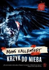 Okładka książki Krzyk do nieba Mons Kallentoft