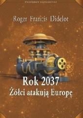 Okładka książki Rok 2037. Żółci atakują Europę
