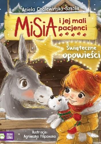 Okładka książki Misia i jej mali pacjenci. Świąteczne opowieści. Aniela Cholewińska-Szkolik