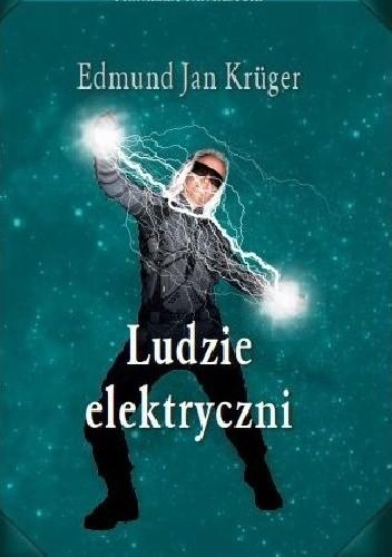 Okładka książki Ludzie elektryczni Edmund Jezierski