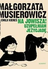 Okładka książki Na Jowisza! Uzupełniam Jeżycjadę Małgorzata Musierowicz,Emilia Kiereś