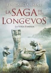 Okładka książki La saga de los longevos: La vieja familia Eva García Sáenz de Urturi