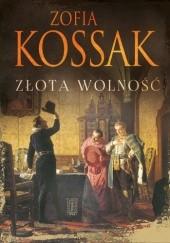 Okładka książki Złota wolność Zofia Kossak-Szczucka