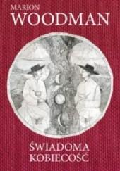 Okładka książki Świadoma kobiecość Marion Woodman