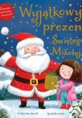 Okładka książki Wyjątkowy prezent Świętego Mikołaja Catherine Jacob
