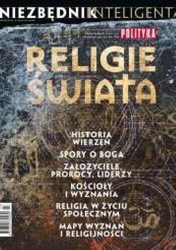 """Okładka książki Niezbędnik inteligenta - """"Religie świata"""" Redakcja tygodnika Polityka"""