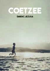 Okładka książki Śmierć Jezusa John Maxwell Coetzee