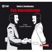 Okładka książki Coś mocniejszego Rafał A. Ziemkiewicz