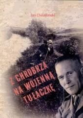 Okładka książki Z chrobrza na wojenną tułaczkę Jan Chruśliński