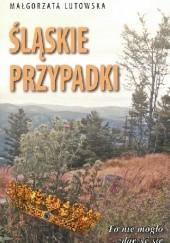 Okładka książki Śląskie przypadki Małgorzata Lutowska