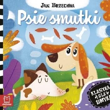 Okładka książki Klasyka dla smyka. Psie smutki. Jan Brzechwa