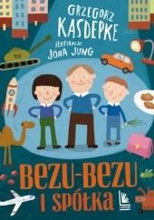 Okładka książki Bezu-bezu i spółka Grzegorz Kasdepke