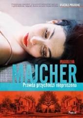Okładka książki Prawda przychodzi nieproszona Magdalena Majcher