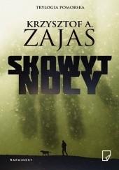 Okładka książki Skowyt nocy Krzysztof A. Zajas