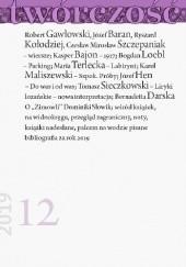Okładka książki Twórczość nr 12 / 2019 Bogdan Loebl,Józef Hen,Józef Baran,Karol Maliszewski,Kasper Bajon,Maria Terlecka,Bernadetta Darska,Redakcja miesięcznika Twórczość,Tomasz Sieczkowski,Ryszard Kołodziej,Robert Gawłowski dr