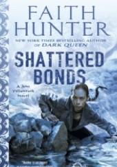 Okładka książki Shattered Bonds Faith Hunter