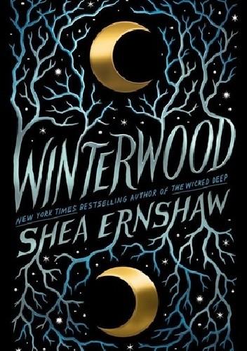 Okładka książki Winterwood Shea Ernshaw