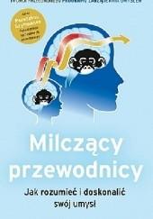 Okładka książki Milczący przewodnicy. Jak rozumieć i doskonalić swój umysł Steve Peters