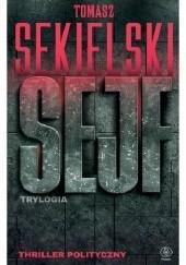 Okładka książki Sejf. Trylogia Tomasz Sekielski