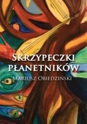Okładka książki Skrzypeczki płanetników Mariusz Obiedziński