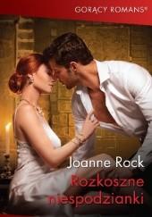 Okładka książki Rozkoszne niespodzianki Joanne Rock