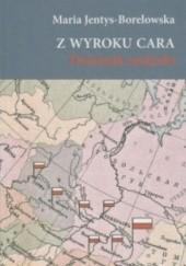 Okładka książki Z wyroku cara Dziennik zesłanki Maria Jentys