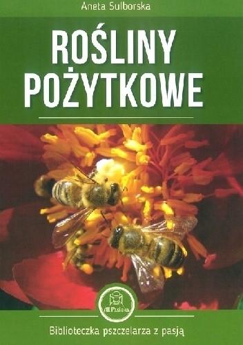 Okładka książki Rośliny pożytkowe Aneta Sulborska