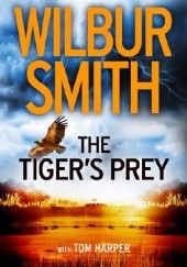 Okładka książki The Tigers Prey Wilbur Smith, Tom Harper