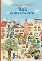 Okładka książki Rok na ulicy Czereśniowej Rotraut Susanne Berner