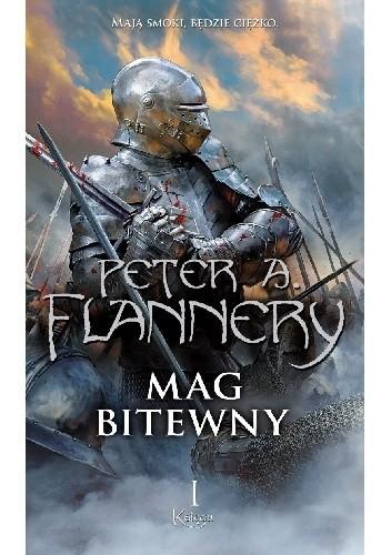 Okładka książki Mag bitewny: Księga I Peter A. Flannery