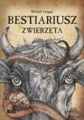Okładka książki Bestiariusz. Zwierzęta Witold Vargas