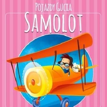 Okładka książki Pojazdy Gucia. Samolot Urszula Kozłowska