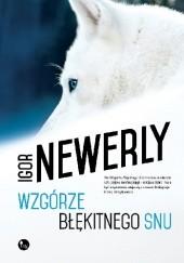 Okładka książki Wzgórze Błękitnego Snu Igor Newerly