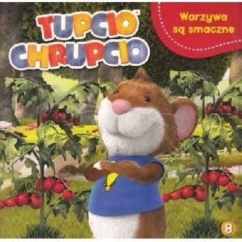 Okładka książki Tupcio Chrupcio. Warzywa są smaczne Valentina Mazzola