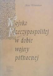 Okładka książki Wojsko Rzeczypospolitej w dobie wojny północnej Jan Wimmer