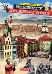 Okładka książki Sekrety Jeleniej Góry Ivo Łaborewicz