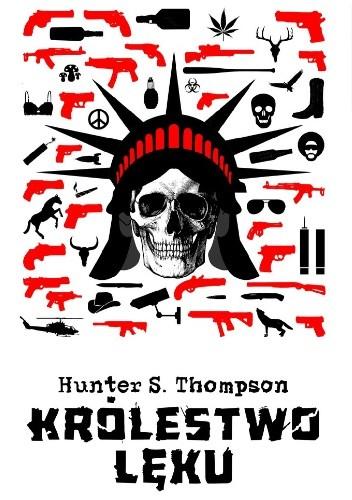 Okładka książki Królestwo lęku Hunter S. Thompson