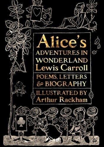 Okładka książki Alice's Adventures in Wonderland with Poems, Letters & Biography Lewis Carroll