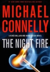 Okładka książki The Night Fire Michael Connelly