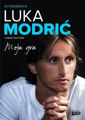 Okładka książki Moja gra. Autobiografia Robert Matteoni,Luka Modrić