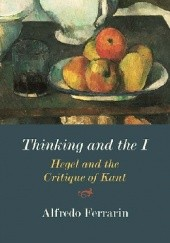Okładka książki Thinking and the I. Alfredo Ferrarin