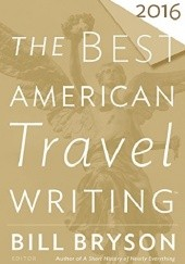 Okładka książki The Best American Travel Writing 2016 Bill Bryson