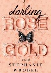 Okładka książki Darling Rose Gold Stephanie Wrobel