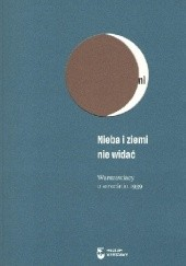 Okładka książki Nieba i ziemi nie widać. Warszawiacy o wrześniu 1939 Anna Wrońska