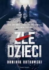 Okładka książki Złe dzieci Dominik Rutkowski